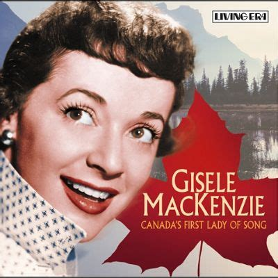 Canada's First Lady of Song - Gisele MacKenzie | Songs