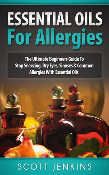 Essential Oils For Allergies: The Ultimate Beginners Guide