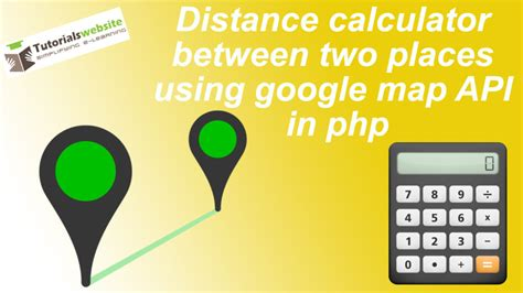 Distance calculator between two places using google map