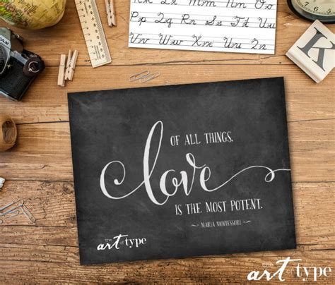 Montessori Quote Print Of all things Love is the most potent