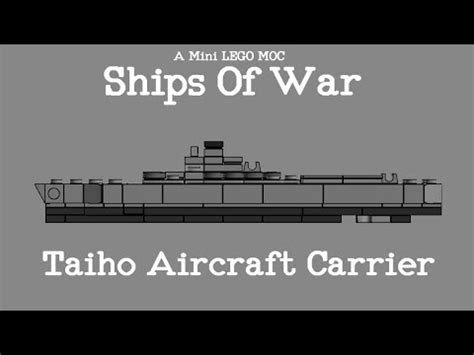 Ships Of War - Mini LEGO Taiho Aircraft Carrier [Video